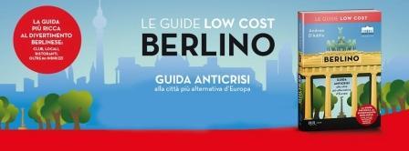 """Martedì 5 luglio ore 20.15: presentazione della guida """"Berlino low cost"""" edita da BUR-Rizzoli"""